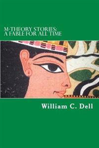 M-Theory Stories: A Fable for All Time