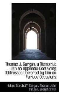 Thomas J. Gargan, a Memorial