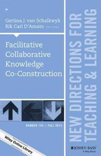 Facilitative and Collaborative Knowledge Co-Construction: New Directions fo