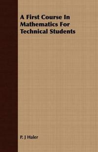 A First Course in Mathematics for Technical Students