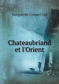 Chateaubriand Et L'Orient