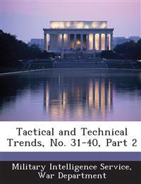 Tactical and Technical Trends, No. 31-40, Part 2