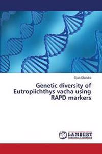 Genetic Diversity of Eutropiichthys Vacha Using Rapd Markers