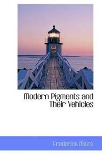 Modern Pigments and Their Vehicles