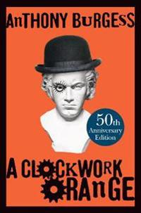 A Clockwork Orange 50 year Anniversary Edition