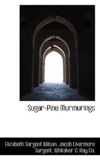 Sugar-Pine Murmurings