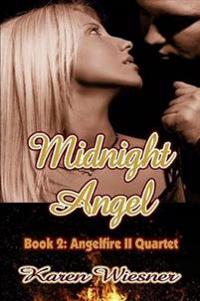 Midnight Angel, Book 2: Angelfire II Quartet