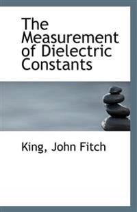 The Measurement of Dielectric Constants