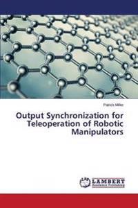 Output Synchronization for Teleoperation of Robotic Manipulators