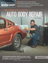 Complete guide to auto body repair, 2nd edition