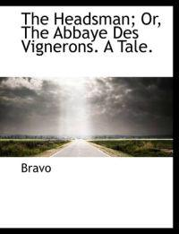 The Headsman; Or, the Abbaye Des Vignerons. a Tale.