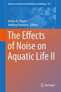 The Effects of Noise on Aquatic Life II
