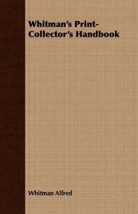 Whitman's Print-collector's Handbook