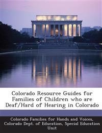 Colorado Resource Guides for Families of Children Who Are Deaf/Hard of Hearing in Colorado