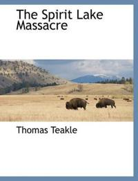 The Spirit Lake Massacre