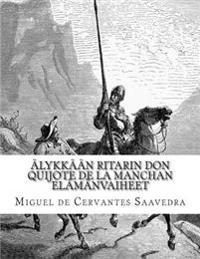 Alykkaan Ritarin Don Quijote de La Manchan Elamanvaiheet
