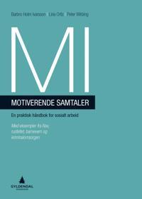MI - motiverende samtaler; en praktisk håndbok for sosialt arbeid