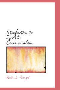 Introduction to Zuni Ceremonialism