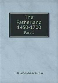 The Fatherland 1450-1700 Part 1