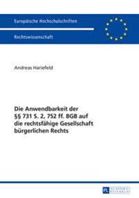 Die Anwendbarkeit Der §§ 731 S. 2, 752 Ff. Bgb Auf Die Rechtsfaehige Gesellschaft Buergerlichen Rechts