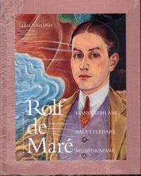 Rolf de Maré : konstsamlare, balettledare, museiskapare