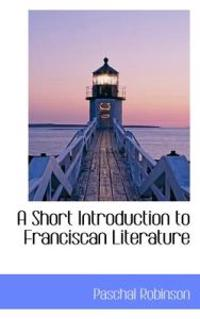 A Short Introduction to Franciscan Literature
