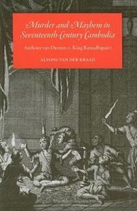 Murder and Mayhem in Seventeenth-Century Cambodia