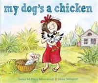My Dog's a Chicken