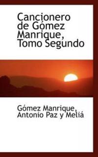 Cancionero de Gomez Manrique, Tomo Segundo
