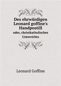 Des Ehrwurdigen Leonard Goffine's Handpostill Oder, Christkatholisches Unterrichts