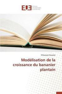 Mod�lisation de la Croissance Du Bananier Plantain