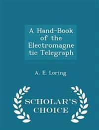 A Hand-Book of the Electromagnetic Telegraph - Scholar's Choice Edition
