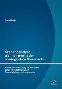 Szenarioanalyse ALS Instrument Der Strategischen Vorausschau