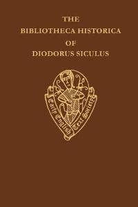 The Bibliotheca Historica of Diodorus Siculus II John Skelton Introduction Notes And Glossary