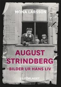 August Strindberg : bilder ur hans liv