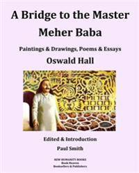A Bridge to the Master... Meher Baba (Black & White Edition)