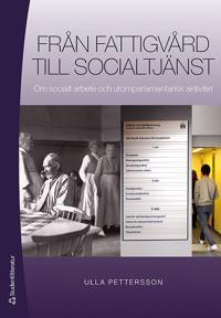 Från fattigvård till socialtjänst - Om socialt arbete och utomparlamentarisk aktivitet