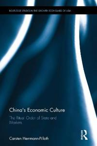 China's Economic Culture: The Ritual Order of State and Markets