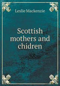 Scottish Mothers and Chidren