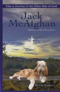 Jack McAfghan: Reflections on Life with My Master