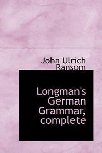 Longman's German Grammar, Complete