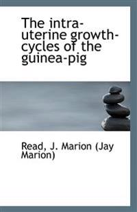 The Intra-Uterine Growth-Cycles of the Guinea-Pig