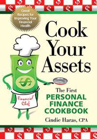 Cook Your Assets: The First Personal Finance Cookbook