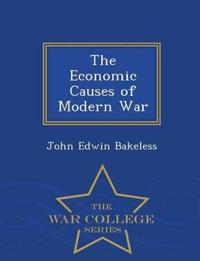 The Economic Causes of Modern War - War College Series