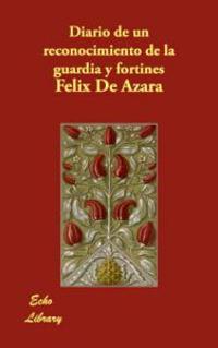 Diario de un Reconocimiento de la Guardia y Fortines/ Recognition Diary of the Guardia and Fortines