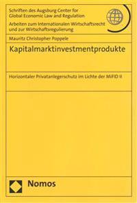 Kapitalmarktinvestmentprodukte: Horizontaler Privatanlegerschutz Im Lichte Der Mifid II