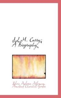 J.L.M. Curry; A Biography