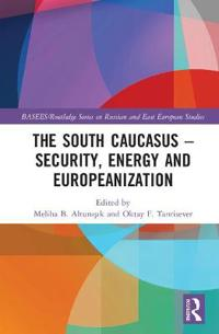 The South Caucasus  Security, Energy and Europeanisation