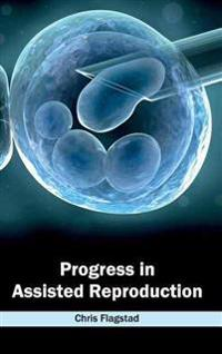 Progress in Assisted Reproduction