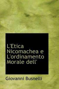 L'Etica Nicomachea E L'Ordinamento Morale Dell'